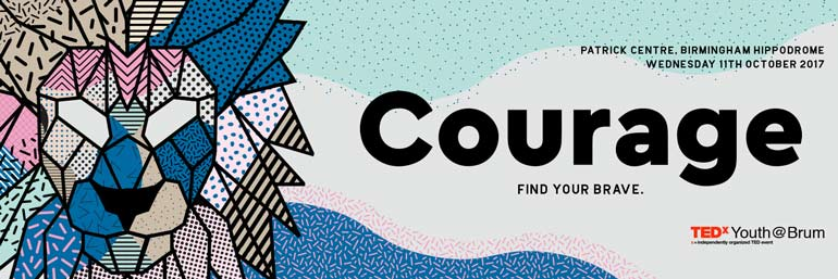 TEDxYouth@Brum – Courage: find your brave