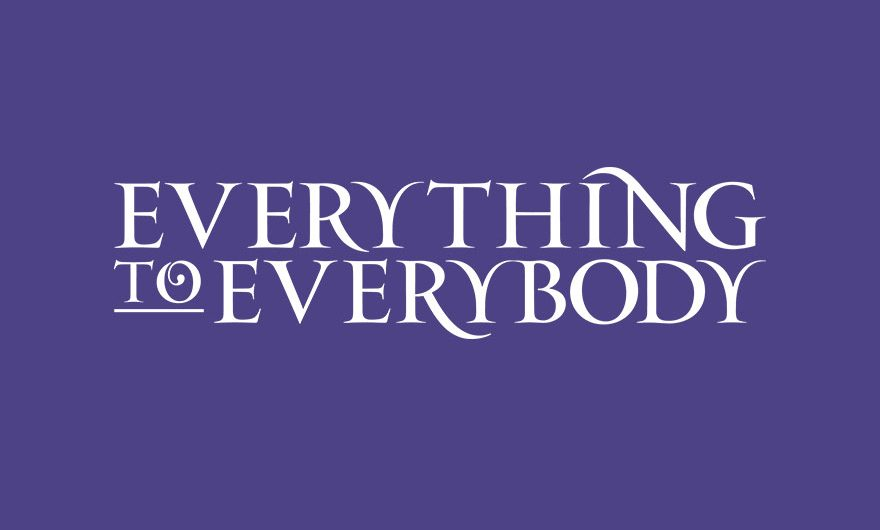 Everything to Everybody
